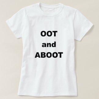 OOT AND ABOOT.png T-Shirt