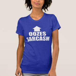 Oozes Sarcasm T-shirt