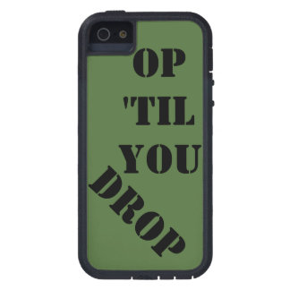 Op til you drop military phone case