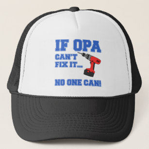 Opa Can Fix It Trucker Hat