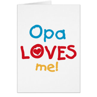 Opa Loves Me T-shirts and Gifts Greeting Card