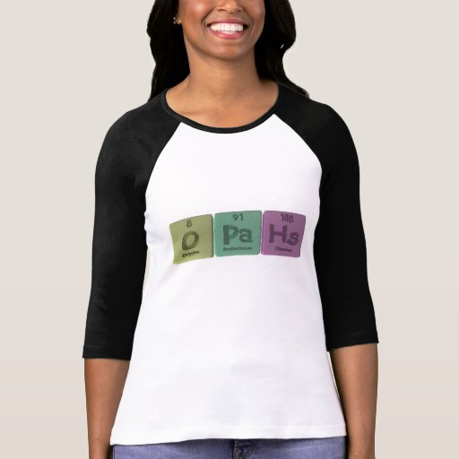 Opahs-O-Pa-Hs-Oxygen-Protactinium-Hassium.png Camiseta