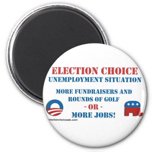 Opción de la elección - desempleo imán redondo 5 cm