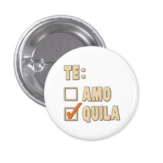 Opción del español del Tequila de Te Amo Pin Redondo De 1 Pulgada
