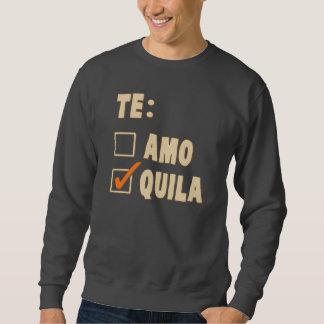 Opción del español del Tequila de Te Amo Sudadera