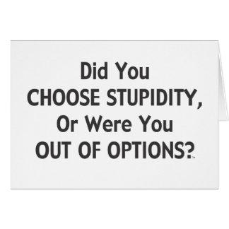 Opciones estúpidas una tarjeta de felicitación