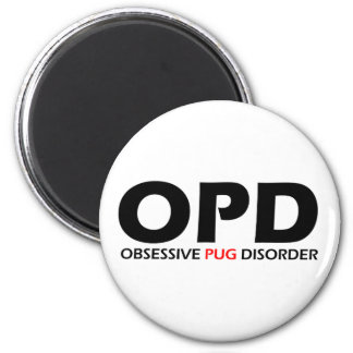 OPD - Obsessive Pug Disorder 2 Inch Round Magnet