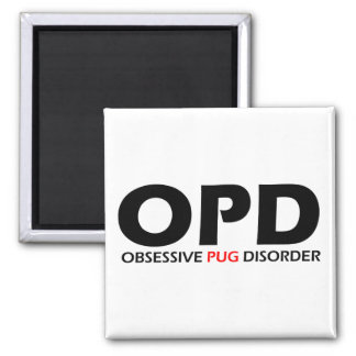 OPD - Obsessive Pug Disorder 2 Inch Square Magnet