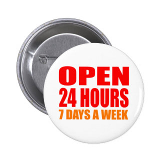 Open 24 Hours Pinback Button