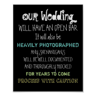 Open Bar Wedding Sign Caution Funny Any Color Poster