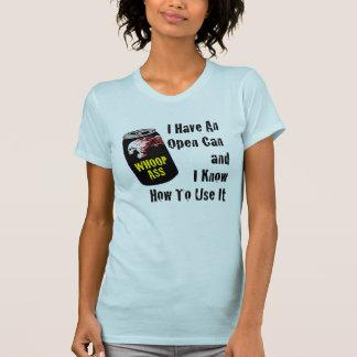 Open Can of Whoop Ass T-Shirt