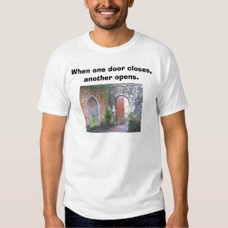 open doors, When one door closes, another opens. Tee Shirt