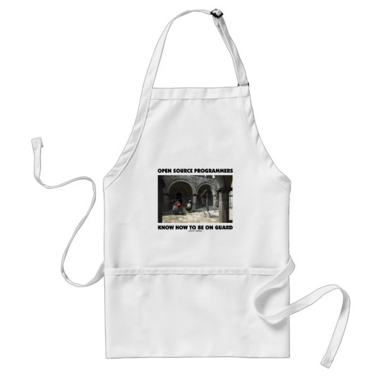 Open Source Programmers Know How To Be On Guard Adult Apron
