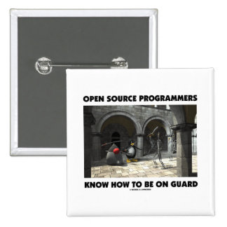 Open Source Programmers Know How To Be On Guard Pinback Buttons