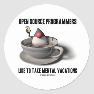 Open Source Programmers Like Mental Vacations Round Stickers