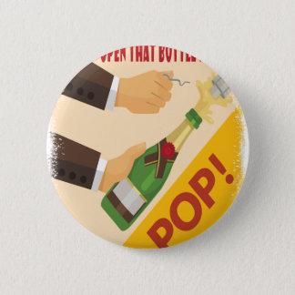 Open That Bottle Night - Appreciation Day Pinback Button
