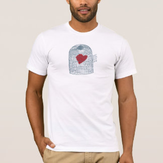 OPEN THE CAGE OF YOUR HEART T-Shirt