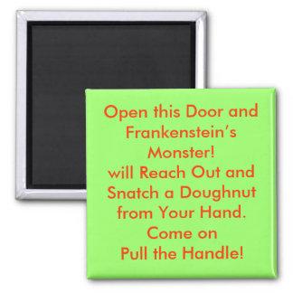 Open this Door and Frankenstein's Monster! 2 Inch Square Magnet