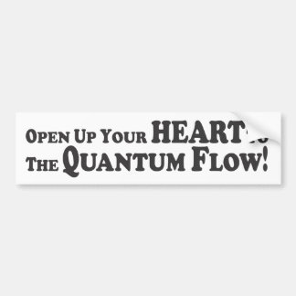 Open to the Quantum Flow! - Bumper Sticker Car Bumper Sticker