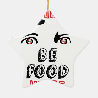 Open Your Eyes Be Food Wise Ceramic Ornament