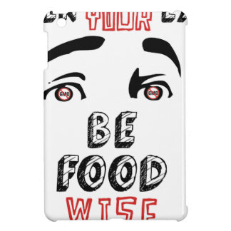Open Your Eyes Be Food Wise iPad Mini Case