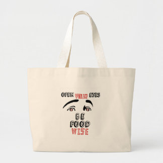 Open Your Eyes Be Food Wise Large Tote Bag