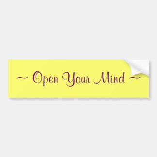 ~ Open Your Mind ~ Car Bumper Sticker