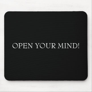 OPEN YOUR MIND! MOUSE PAD