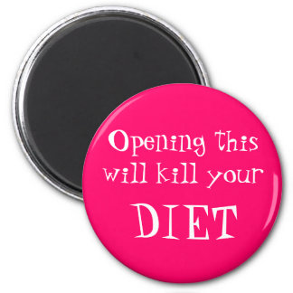 Opening this will kill your, DIET 2 Inch Round Magnet