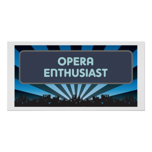 Opera Enthusiast Marquee Poster