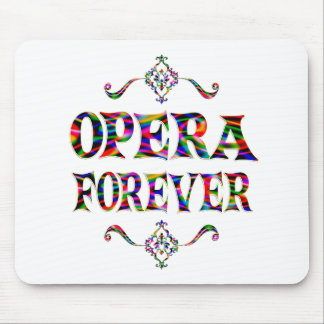 Opera Forever Mousepads