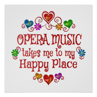 Opera Happy Place Poster