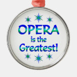 Opera is the Greatest Ornaments