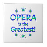 Opera is the Greatest Tiles