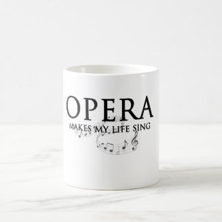 Opera Makes My Life Sing Classic White Coffee Mug