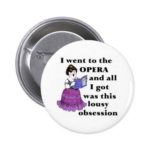 Opera Obsession Pin