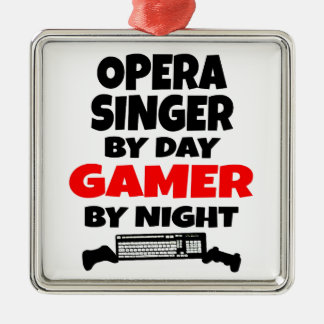 Opera Singer by Day Gamer by Night Metal Ornament