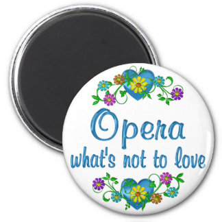 Opera to Love Fridge Magnet
