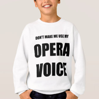 Opera Voice Sweatshirt