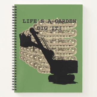 Operating Engineer Shovel Life's a Garden Dig It Notebook