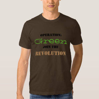 Operation: , Green, Join the, Revolution T Shirt