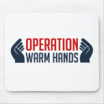 Operation Warm Hands Mousepads
