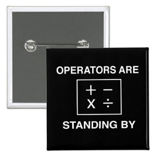 Operators Are Standing By Button