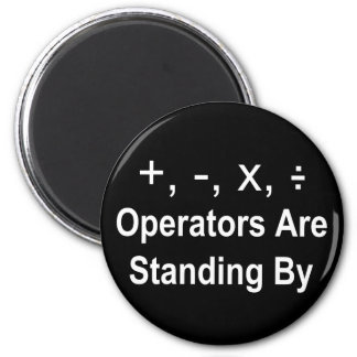 Operators Are Standing By (dark) Refrigerator Magnets