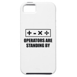 Operators Are Standing By iPhone SE/5/5s Case