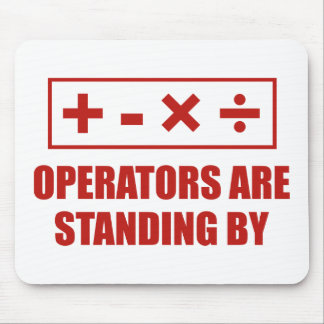 Operators Are Standing By Mousepad