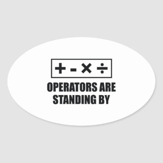 Operators Are Standing By Sticker