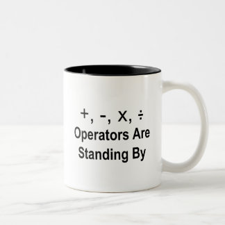 Operators Are Standing By Two-Tone Coffee Mug