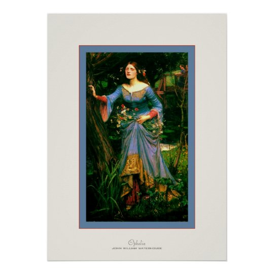 Ophelia ~ John William Waterhouse Poster