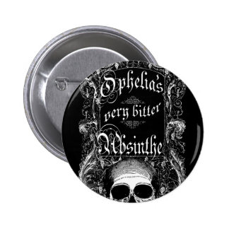 Ophelia's Very Bitter Absinthe Pinback Buttons